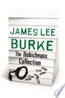 JAMES LEE BURKE     THE ROBICHEAUX COLLECTION