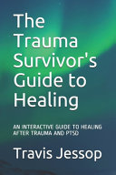 The Trauma Survivor S Guide To Healing