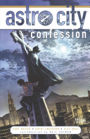 Astro City: Confession : wonders--of noble heroes and sinister...