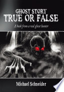 Ghost Story True or False