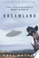Dreamland Travels Inside the Secret World of Roswell and Area 51