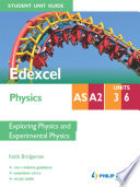 Edexcel AS A2 Physics Student Unit Guide  Units 3 and 6 Exploring Physics and Experimental Physics
