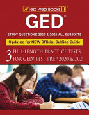 Ged Study Questions 2020 2021 All Subjects Three Full Length Practice Tests For Ged Test Prep 2020 2021 Updated For New Official Outline Guide