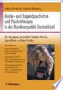 Kinder  und Jugendpsychiatrie und Psychotherapie in der Bundesrepublik Deutschland