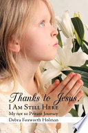 Thanks to Jesus  I Am Still Here