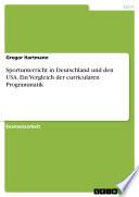 Sportunterricht in Deutschland und den USA. Ein Vergleich der curricularen Programmatik