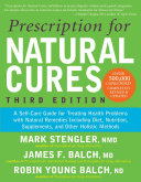 Prescription for Natural Cures  A Self Care Guide for Treating Health Problems with Natural Remedies Including Diet  Nutrition  Supplements  and Other