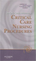 AACN s Quick Reference to Critical Care Nursing Procedures