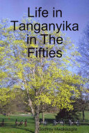 Life in Tanganyika in the Fifties At Race Relations Between Whites
