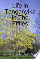 Life in Tanganyika in the Fifties At Race Relations Between Whites And Black