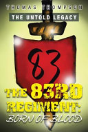 The Untold Legacy: the 83rd Regiment