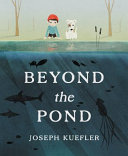 Beyond the Pond Perfect For Fans Of Extra Yarn And Journey