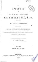 The Speeches of the Late Right Honourable Sir Robert Peel  Bart   Delivered in the House of Commons