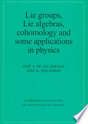 Lie Groups  Lie Algebras  Cohomology and Some Applications in Physics