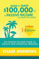How to Make  100 000 Per Year in Passive Income and Travel the World