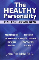 The Healthy Personality The Personality Is Made Of Eight Major Skills