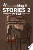 Something Like Stories   Volume Two