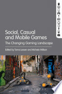 Social  Casual and Mobile Games