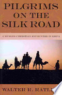 Pilgrims on the Silk Road Coming Of Christ In Central