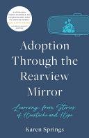 Adoption Through the Rearview Mirror Book PDF