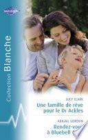 Une famille de rêve pour le Dr Ackles - Rendez-vous à Bluebel Cove (Harlequin Blanche)