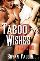 Taboo Wishes: Volume One