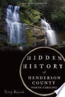 Hidden History of Henderson County  North Carolina