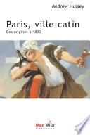 Paris  ville catin   des origines    1800