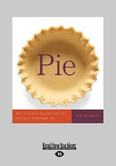 Pie  300 Tried And True Recipes for Delicious Homemade Pie  Large Print 16pt
