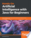 Hands On Artificial Intelligence With Java For Beginners