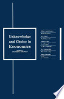 Unknowledge and Choice in Economics