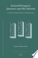 Richard Kilvington   s Quaestiones super libros Ethicorum