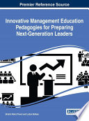 Innovative Management Education Pedagogies for Preparing Next Generation Leaders