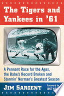 The Tigers and Yankees in  61
