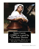 Sister Carrie  1900  Is a Novel by Theodore Dreiser