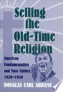 Ebook Selling the Old-time Religion Epub Douglas Carl Abrams Apps Read Mobile