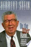 On the Other Hand   Essays on Economics  Economists  and Politics