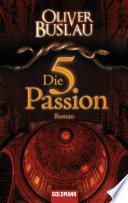 Die fünfte Passion