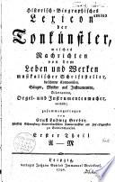 Historisch-Biographisches Lexicon der Tonkünstler... [Anhang welcher Nachrichten von Bildnissen, Büsten und Statuen berühmter Tonlehrer und Tonkünstler... und ein Instrumenten-Register enthält]