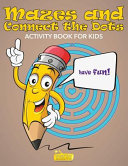 Mazes and Connect the Dots Activity Book for Kids