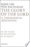 The Glory of the Lord: A Theological Aesthetics, Vol. 4