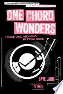 One Chord Wonders : full-length study of the glory years of...