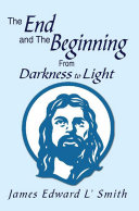 download ebook the end and the beginning: from darkness to light pdf epub