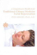 A Comprehensive Hand Book for Traditional Chinese Medicine Facial Rejuvenation