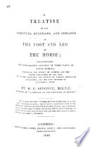 A Treatise On The Structure Functions And Diseases Of The Foot And Leg Of The Horse Etc