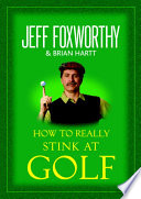 How to Really Stink at Golf