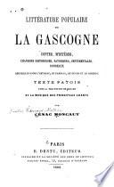 Littérature populaire de la Gascogne, contes, mystères, chansons historiques, satiriques, sentimentales, rondeaux recueillis dans l'Astarac, le Pardiac, le Béarn et le Bigorre