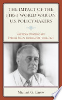 The Impact of the First World War on U S  Policymakers