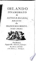 Orlando innamorato di Matteo M  Bojardo  rifatto da Francesco Berni  Tomo primo   quarto