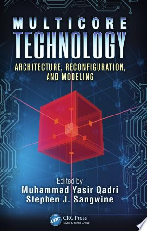 Multicore Technology: Architecture, Reconfiguration, and Modeling - ISBN:9781439880647
